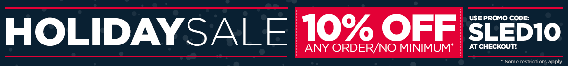 HOLIDAY SALE! 10% OFF - Use code SLED10 at checkout