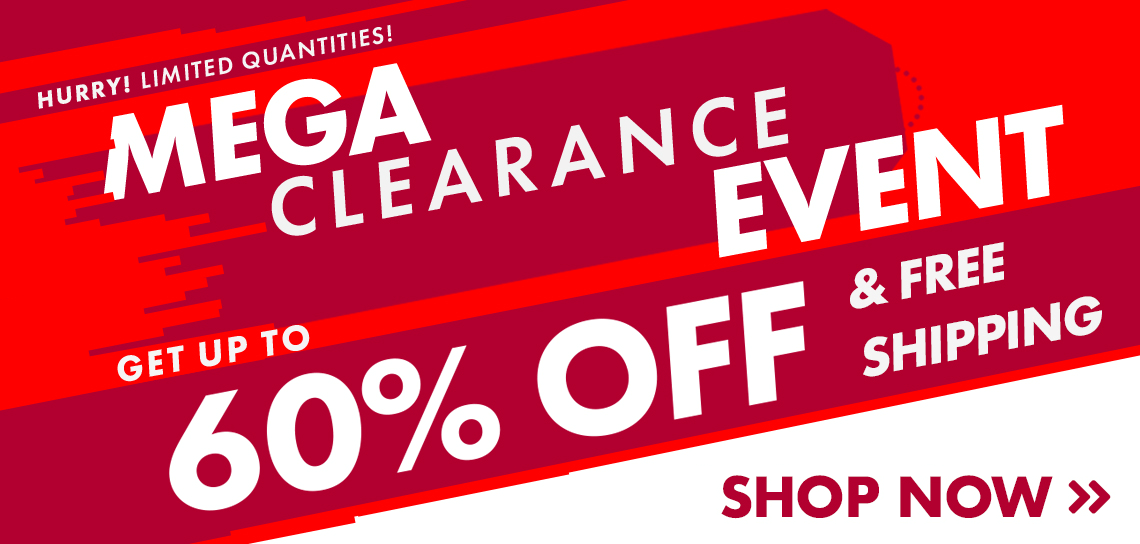 MEGA CLEARANCE EVENT - Up to 60% OFF - Shop All