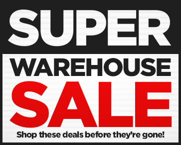 Warehouse Super Sale - Shop Now!