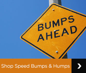 Shop speed bumps and humps