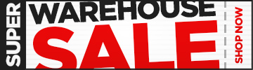 Shop our Super Warehouse Sale